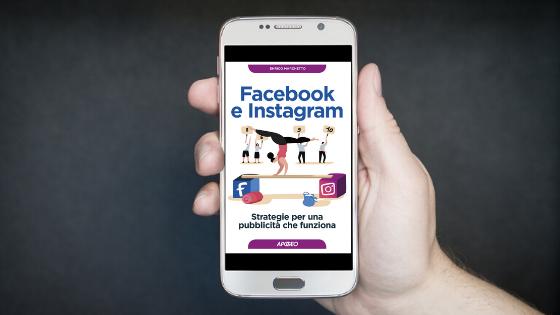 Enrico Marchetto, «Facebook e Instagram Strategie per una pubblicità che funziona»